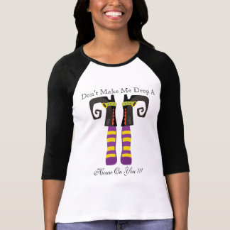 Don't Make Me Drop A House On You WomensTshirt T-Shirt