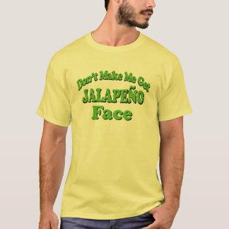 Don't Make Me Get Jalapeno Face Funny Tshirt