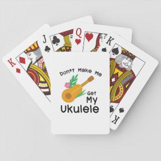 Don't Make Me Get My Ukulele Uke Music Lover Gift Playing Cards