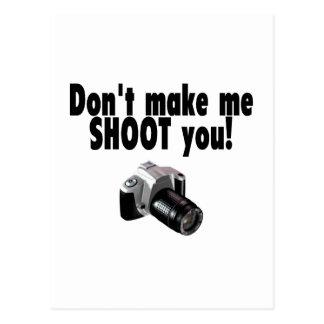 Dont Make Me Shoot You Postcard