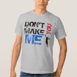 Don't Make Me Sky You T Shirt