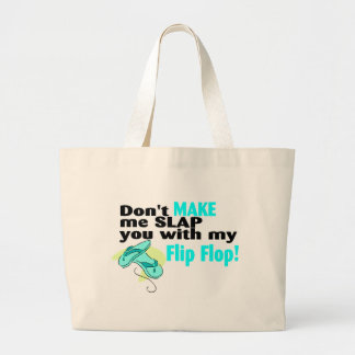 Don't Make Me Slap You With My Flip Flop 2 Large Tote Bag