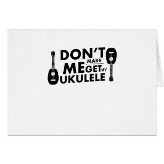 Don't Make Me Ukulele Uke Music Lover Gift  Player Card