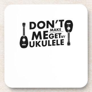Don't Make Me Ukulele Uke Music Lover Gift  Player Coaster