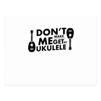 Don't Make Me Ukulele Uke Music Lover Gift  Player Postcard