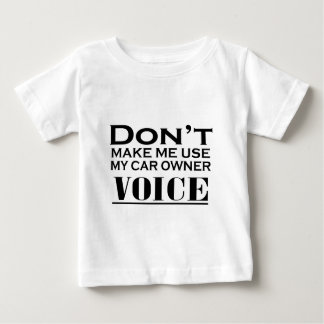 DONT MAKE ME USE.ai Baby T-Shirt
