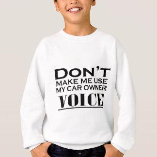 DONT MAKE ME USE.ai Sweatshirt