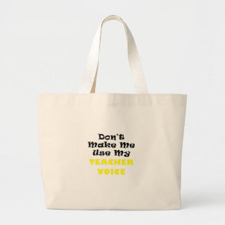 Dont Make Me Use My Teacher Voice Large Tote Bag
