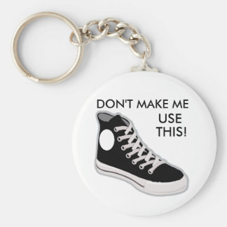DON'T MAKE ME USE THIS! Funny Keychain