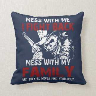 DONT MESS MY FAMILY! THROW PILLOW