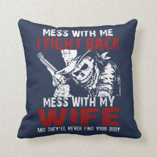 DONT MESS MY WIFE! THROW PILLOW