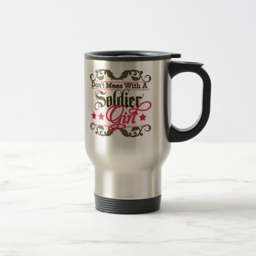 Don't Mess with a Soldier Girl Mug