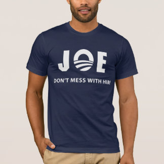 Don't Mess With Joe T-Shirt