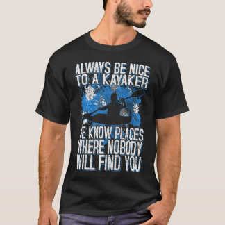 Don't mess with kayaker T-shirt