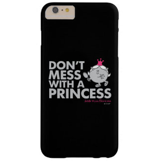Don't Mess With Little Miss Princess Barely There iPhone 6 Plus Case