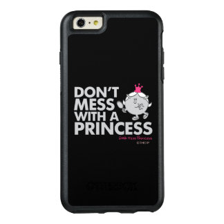 Don't Mess With Little Miss Princess OtterBox iPhone 6/6s Plus Case
