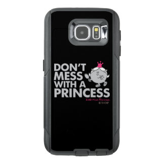 Don't Mess With Little Miss Princess OtterBox Samsung Galaxy S6 Case