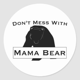 Don't Mess With Mama Bear Stickers