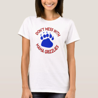 Don't Mess With Mama Grizzlies T-Shirt