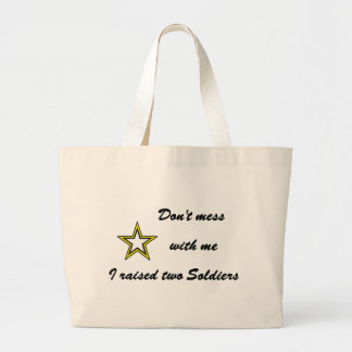 Don't mess with me I raised two Soldiers Canvas Bag