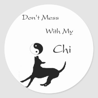 Dont mess with my Chi Classic Round Sticker