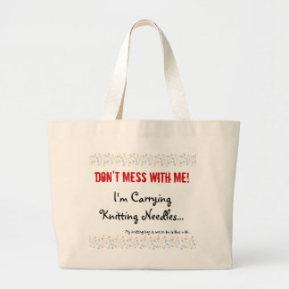Dont Mess With My Knitting Bags