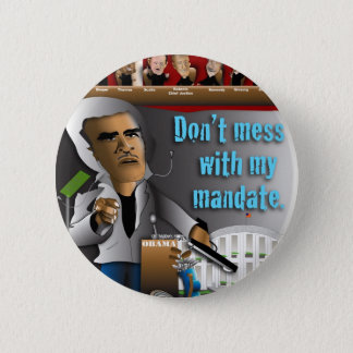 Don't Mess With My Mandate 2 Inch Round Button