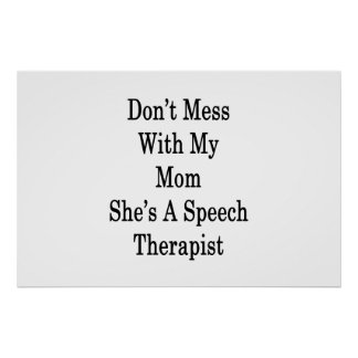 Don't Mess With My Mom She's A Speech Therapist Poster