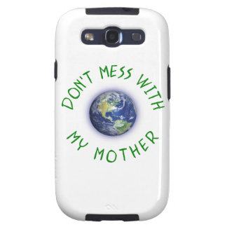 Don't Mess With My Mother Earth Samsung Galaxy SIII Cases