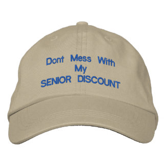 Dont mess With My SENIOR DISCOUNT Embroidered Baseball Cap