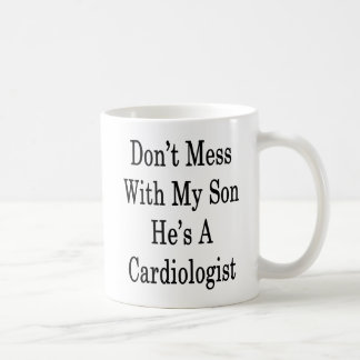 Don't Mess With My Son He's A Cardiologist Coffee Mug