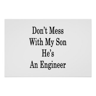 Don't Mess With My Son He's An Engineer Poster