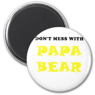 Dont Mess with Papa Bear 2 Inch Round Magnet