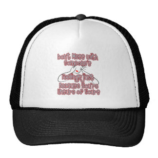 Don't Mess With Someone's Feelings Just Because Trucker Hat