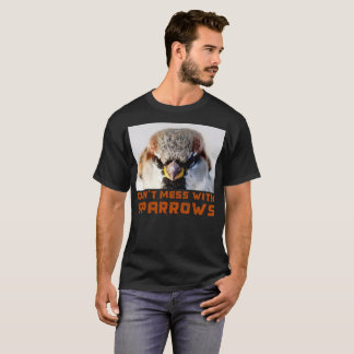 Don't Mess With Sparrows T-Shirt