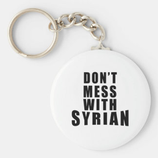 Don't Mess With SYRIAN Keychain