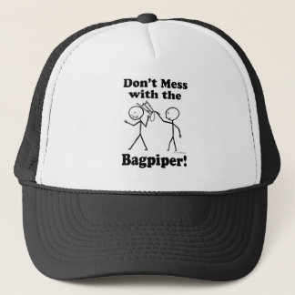 Don't Mess With The Bagpiper Trucker Hat