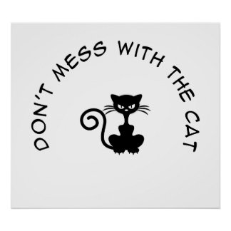 Dont Mess With the Cat Poster