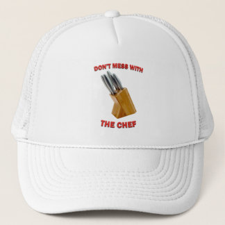Don't Mess With The Chef Trucker Hat