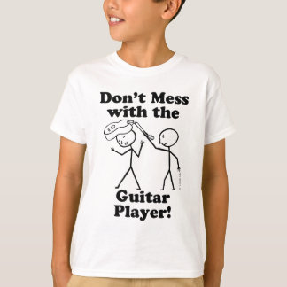Don't Mess With The Guitar Player T-Shirt
