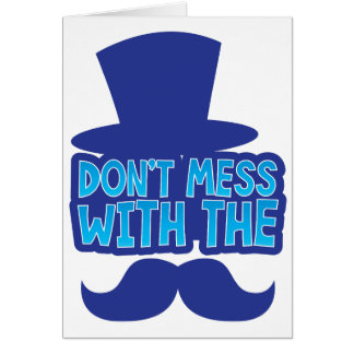 Don't mess with the Moustache Greeting Cards