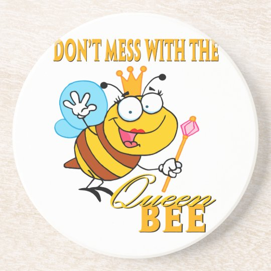 dont mess with the queen bee coaster