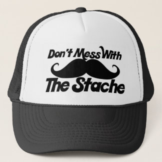 Don't Mess with the Stache funny mustache Trucker Hat
