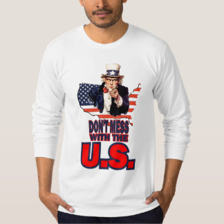 Don't Mess with the U.S. T Shirt