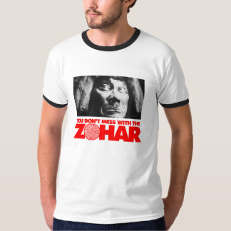 Don't Mess with the Zohar T-Shirt