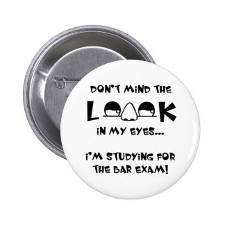 Don't mind the look...bar exam 2 inch round button