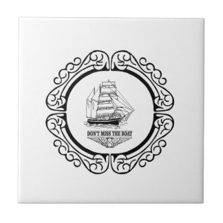 dont miss the boat yeah ceramic tiles