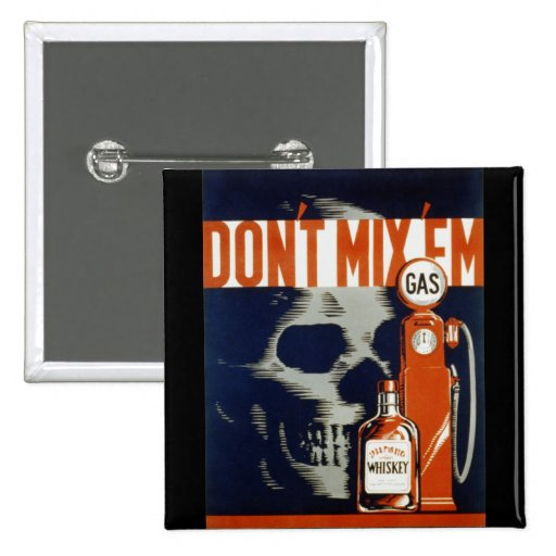 Don't Mix Em-Don't Drink and Drive Buttons