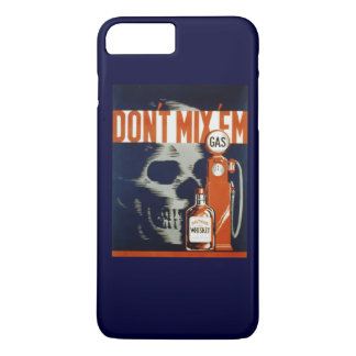 Don't Mix Em-Don't Drink and Drive iPhone 7 Plus Case