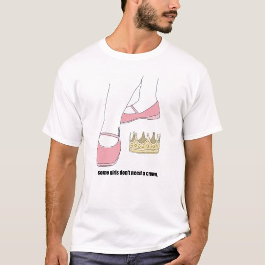 don't need a crown. T-Shirt